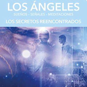 El libro de los ángeles: Los secretos reencontrados